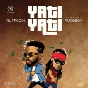 Ruffcoin - Yati Yati (ft. RudeBoy)